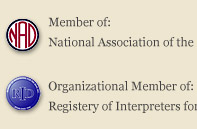 Member of: Nations Association of the Deaf. Organizational member of: Registry of Interpreters for the Deaf.